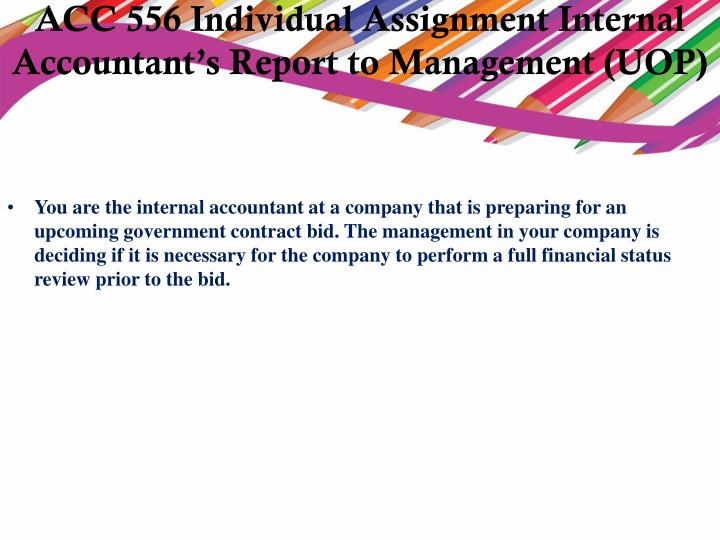 ACC 556 Individual Assignment Internal Accountant's Report to Management (UOP)