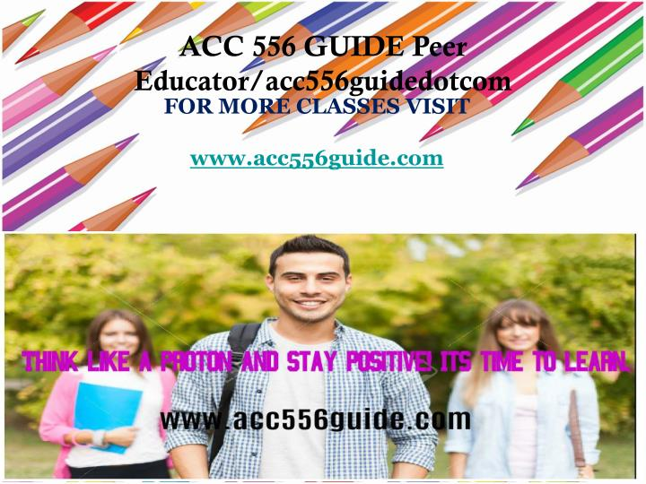 For more classes visit www a cc556guide com