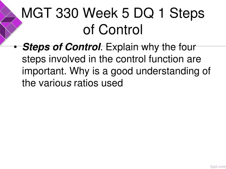 MGT 330 Week 5 DQ 1 Steps of Control