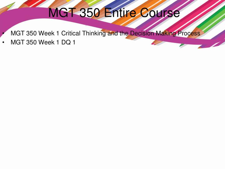 MGT 350 Entire Course