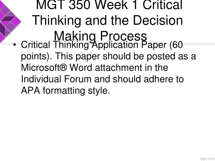 MGT 350 Week 1 Critical Thinking and the Decision Making Process