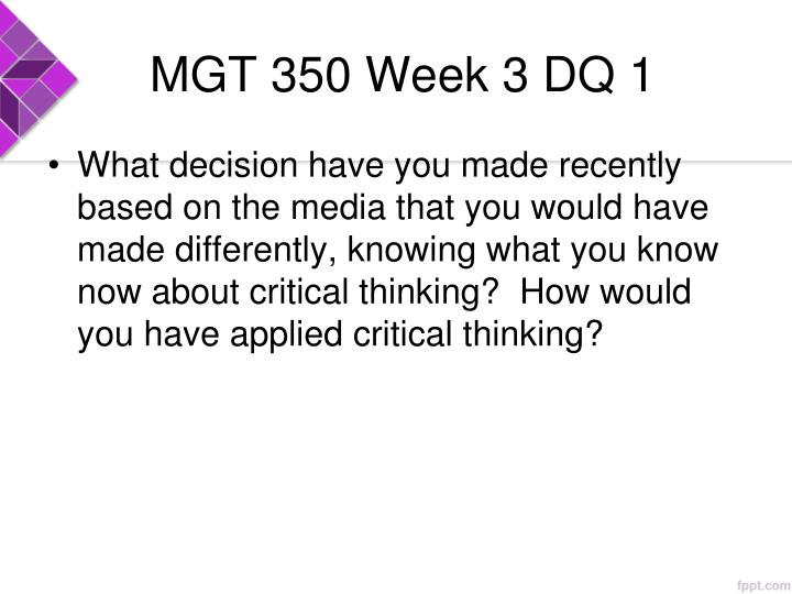 MGT 350 Week 3 DQ 1