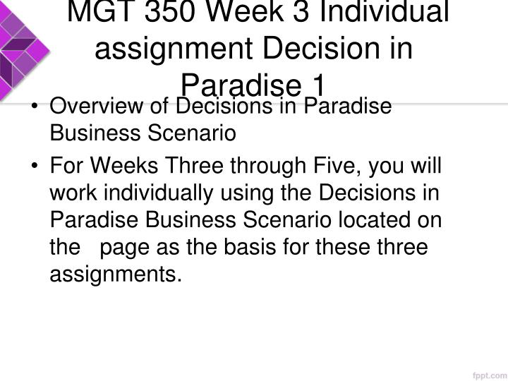MGT 350 Week 3 Individual assignment Decision in Paradise 1