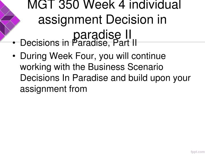 MGT 350 Week 4 individual assignment Decision in paradise II