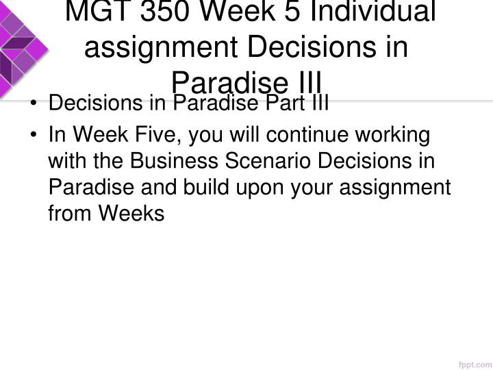 MGT 350 Week 5 Individual assignment Decisions in Paradise III
