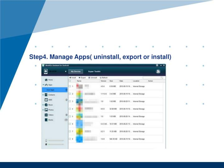 Step4. Manage Apps( uninstall, export or install)
