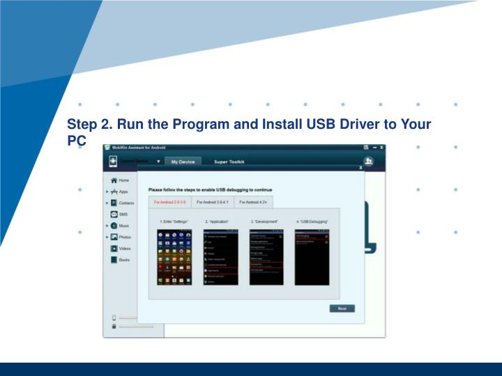 Step 2. Run the Program and Install USB Driver to Your PC