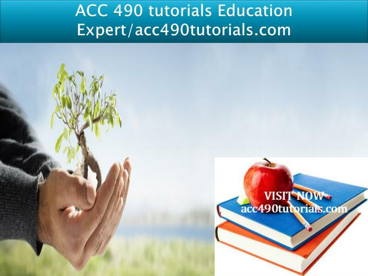 Acc 490 tutorials education expert acc490tutorials com