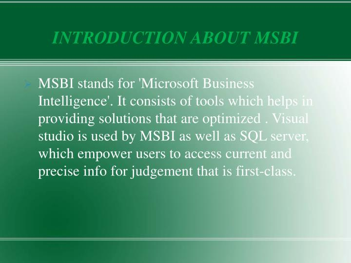 INTRODUCTION ABOUT MSBI