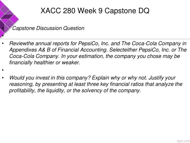 xacc 280 week 9 final paper financial analysis The final project for xacc 280 is a 1,750- to 2,050-word paper in which you provide a comprehensive analysis of the financial health of two companies, compare the companies, and make recommendations to improve the financial status of each the read more.