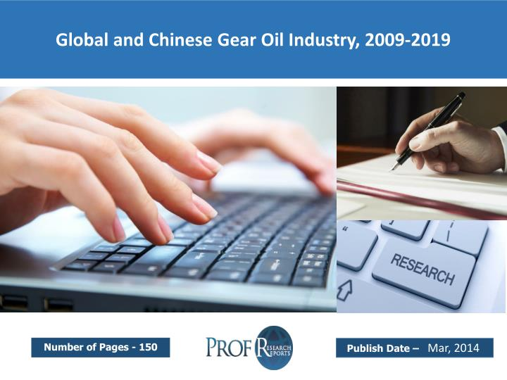 Global and Chinese Gear Oil Industry, 2009-2019