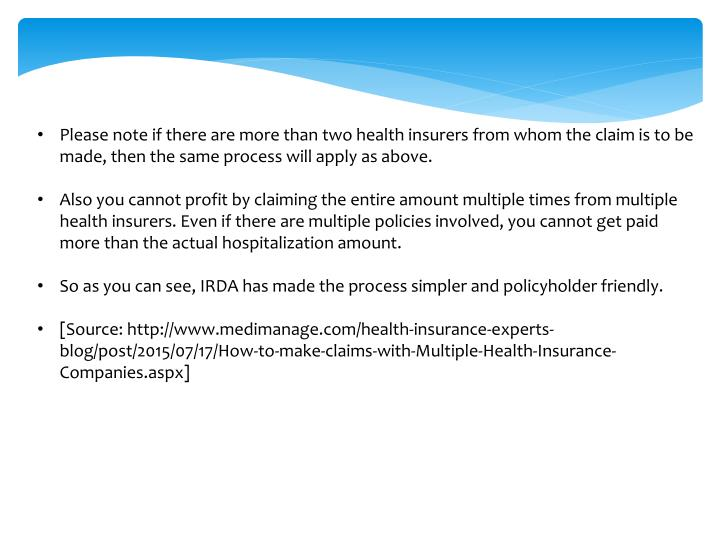 Please note if there are more than two health insurers from whom the claim is to be made, then the same process will apply as above.
