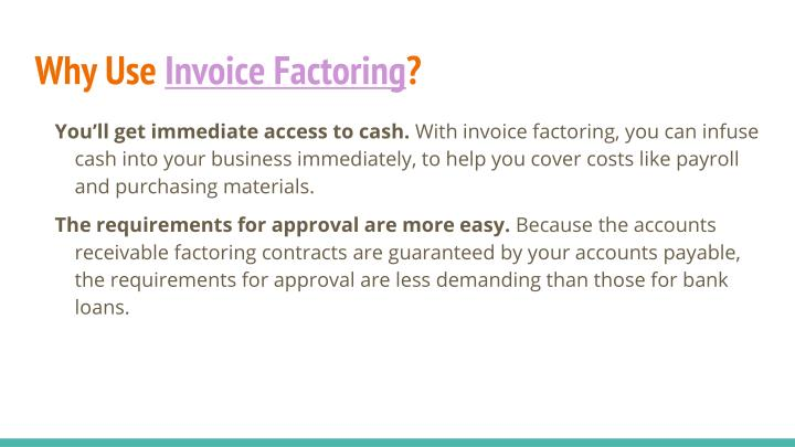 Ppt how accounts receivable factoring can assist your for What is invoice factoring and how is it used