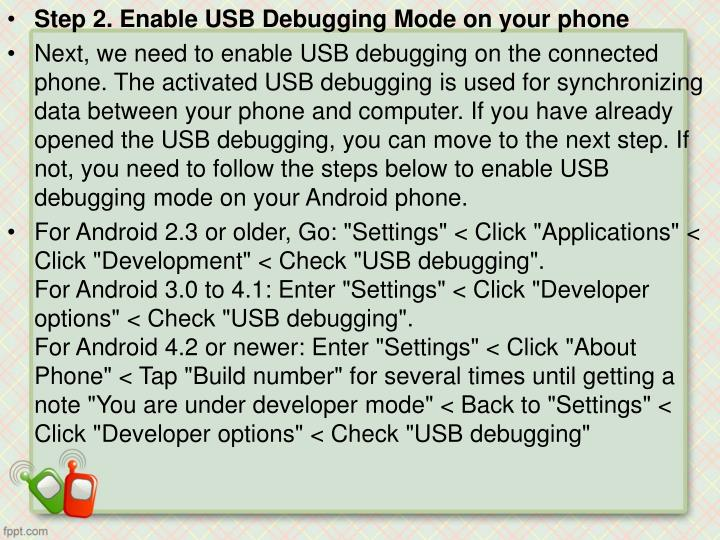 Step 2. Enable USB Debugging Mode on your phone