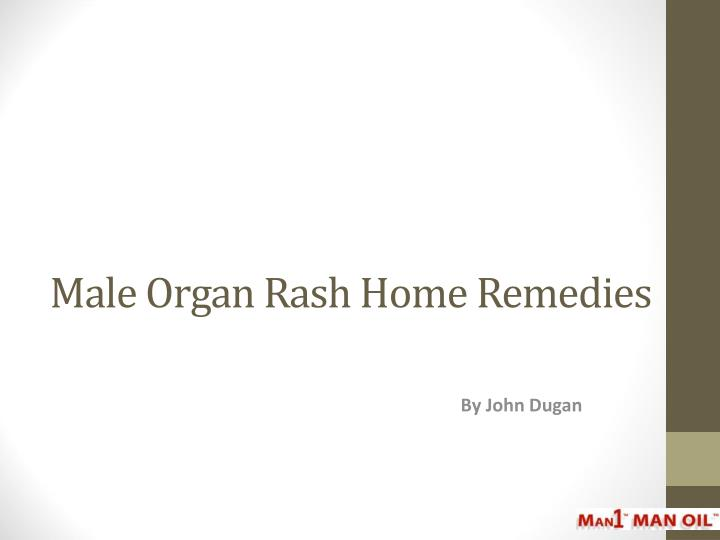 Male organ rash home remedies