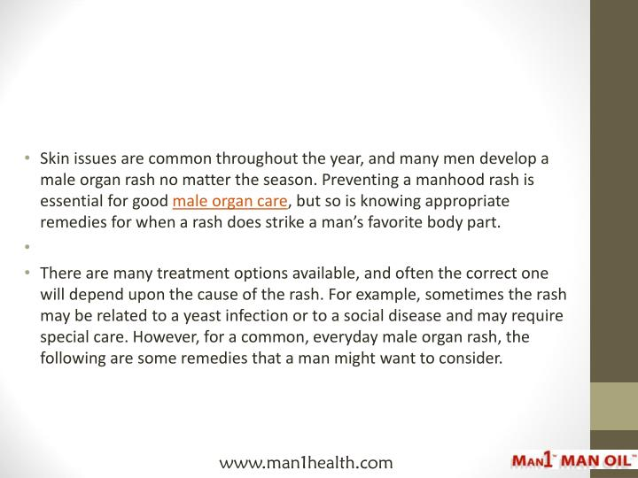 Skin issues are common throughout the year, and many men develop a male organ rash no matter the sea...