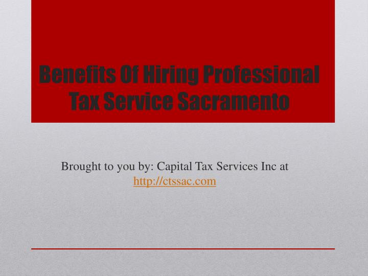 Benefits Of Hiring Professional Tax Service Sacramento
