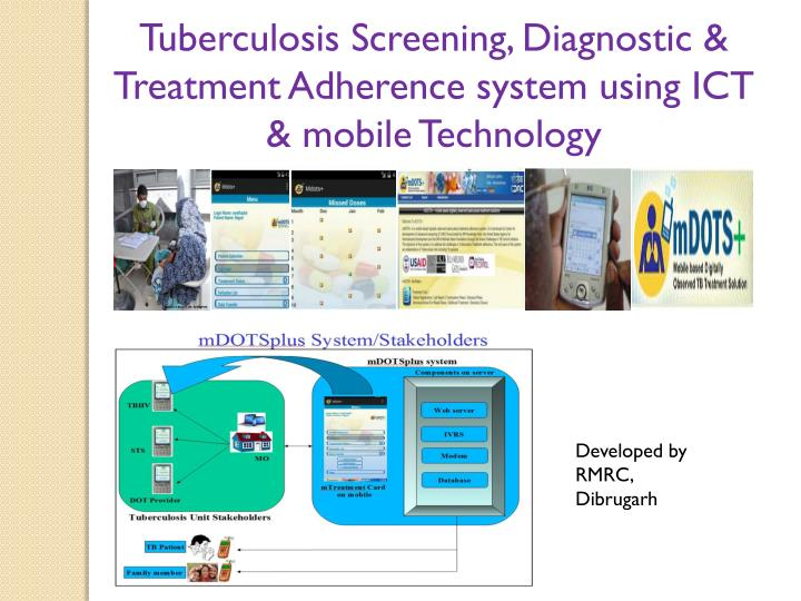 Tuberculosis Screening, Diagnostic & Treatment Adherence system using ICT & mobile Technology