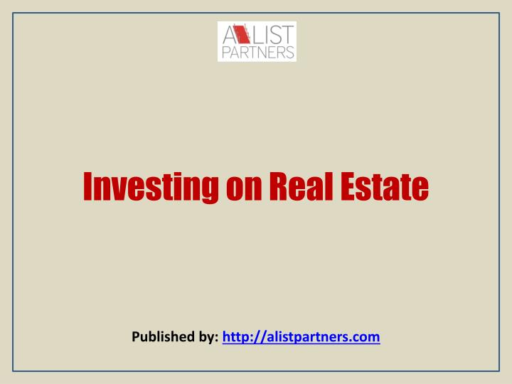 Investing on real estate