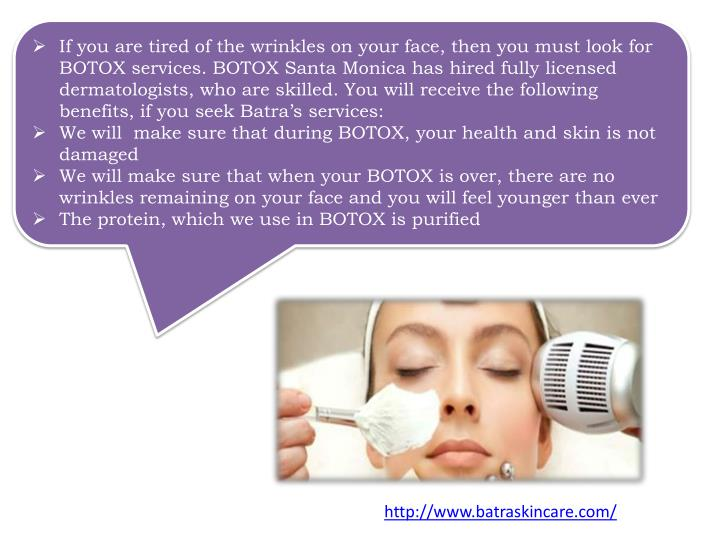 If you are tired of the wrinkles on your face, then you must look for BOTOX services. BOTOX Santa Mo...