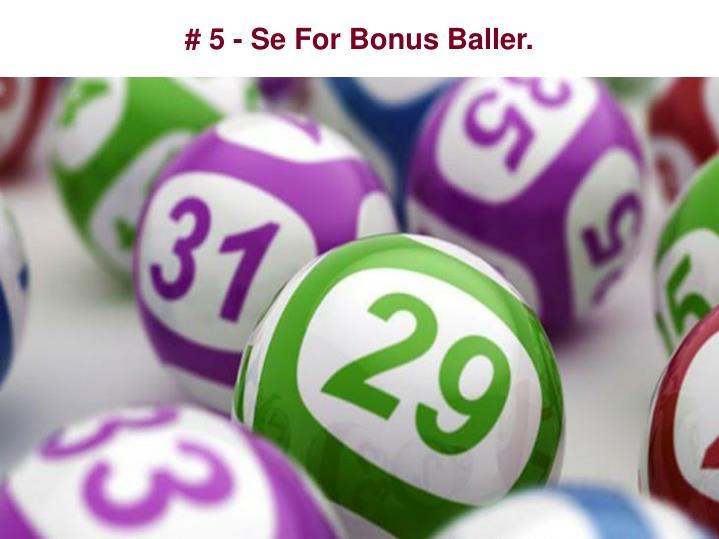 # 5 - Se For Bonus Baller.