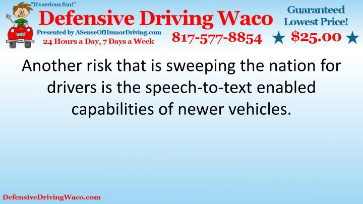 Another risk that is sweeping the nation for drivers is the speech-to-text enabled capabilities of newer vehicles.