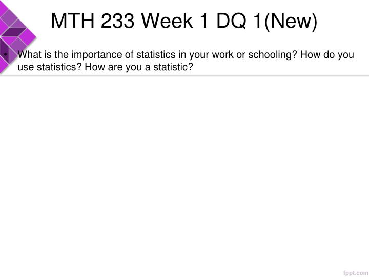 MTH 233 Week 1 DQ 1(New)