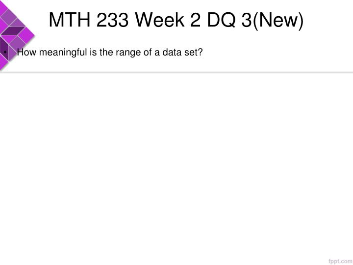 MTH 233 Week 2 DQ 3(New)
