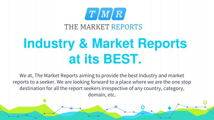 Industry & Market Reports at its BEST.