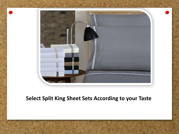 Select Split King Sheet Sets According to your Taste