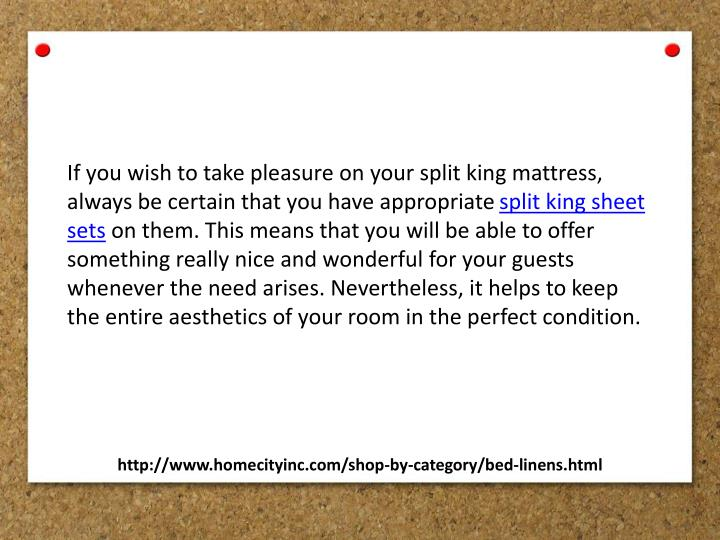 If you wish to take pleasure on your split king mattress,