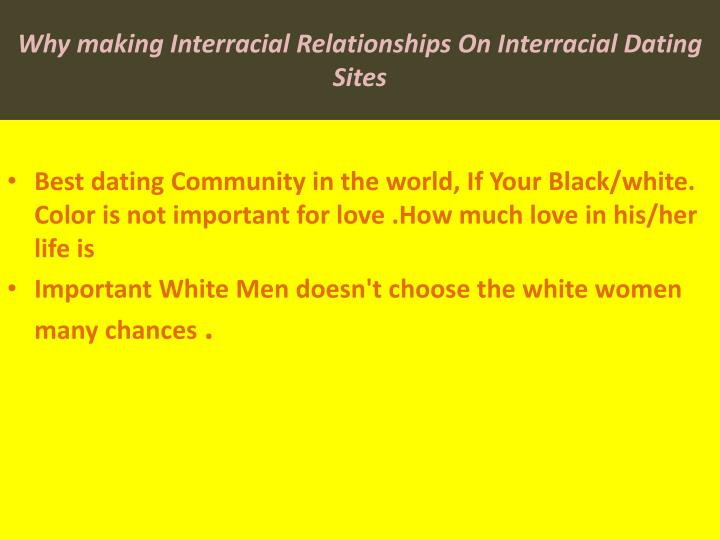 Why making interracial relationships on interracial dating sites