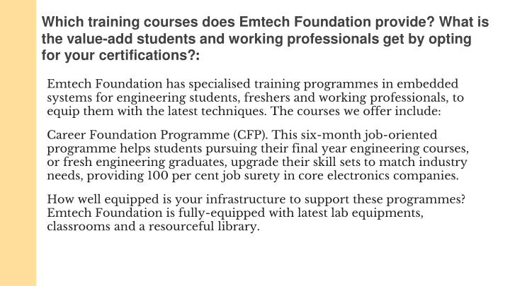 Which training courses does Emtech Foundation provide? What is the value-add students and working professionals get by opting for your certifications?