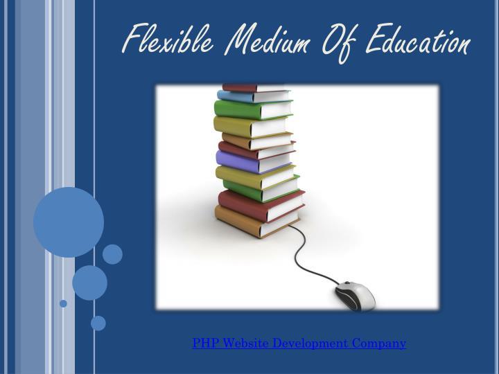 Flexible Medium Of Education