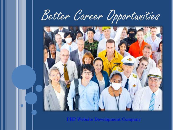 Better Career Opportunities