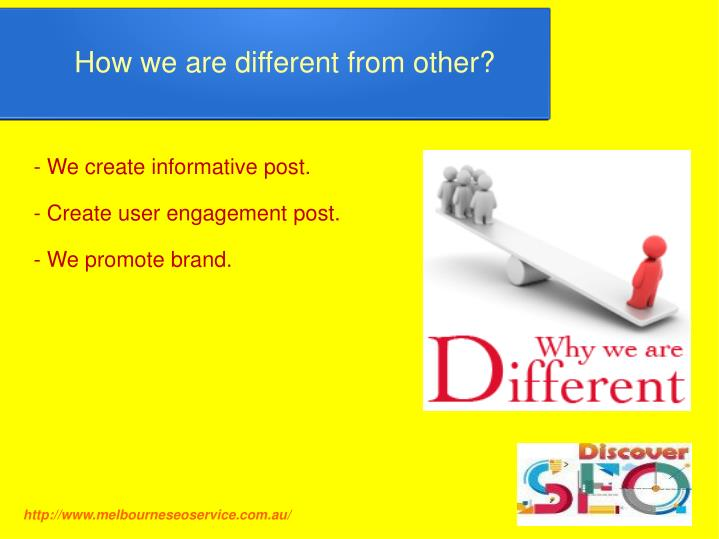 How we are different from other?