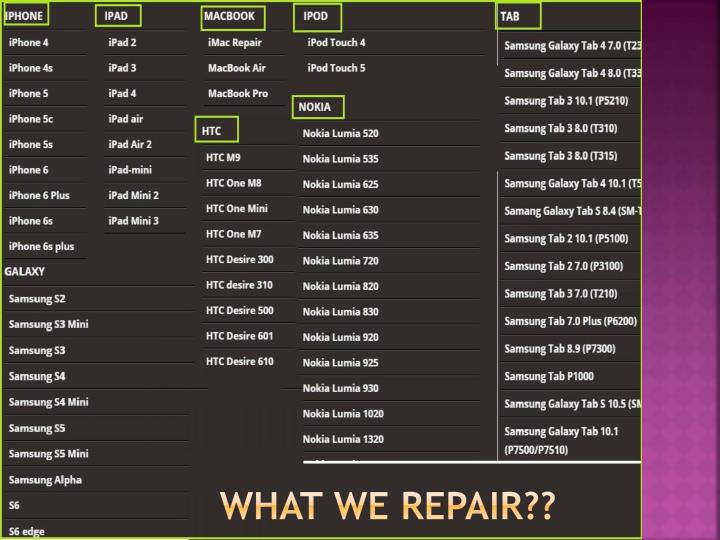 What We Repair??