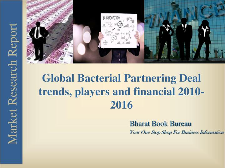 Global Bacterial Partnering Deal trends, players and financial 2010-2016