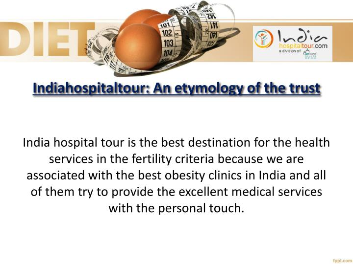 Indiahospitaltour: An etymology of the trust
