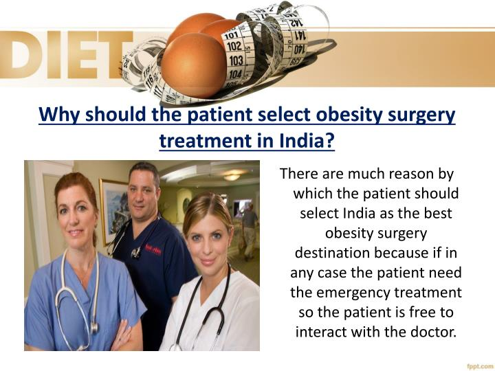 Why should the patient select obesity surgery treatment in India?