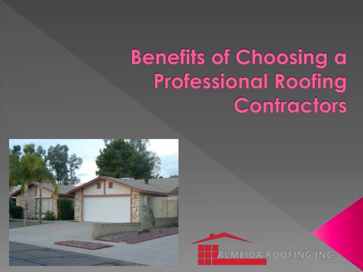 Benefits of choosing a professional roofing contractors