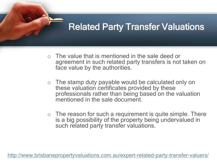 The value that is mentioned in the sale deed or agreement in such related party transfers is not taken on face value by the authorities