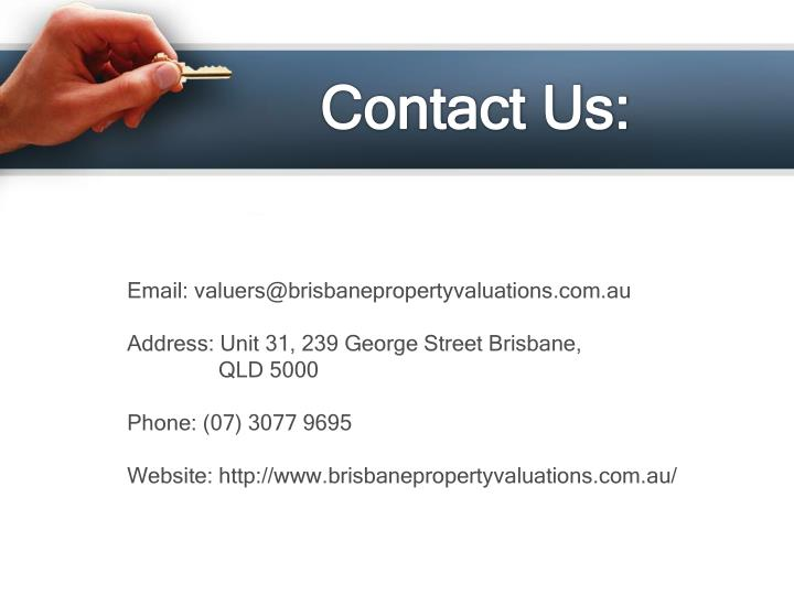 Email: valuers@brisbanepropertyvaluations.com.au