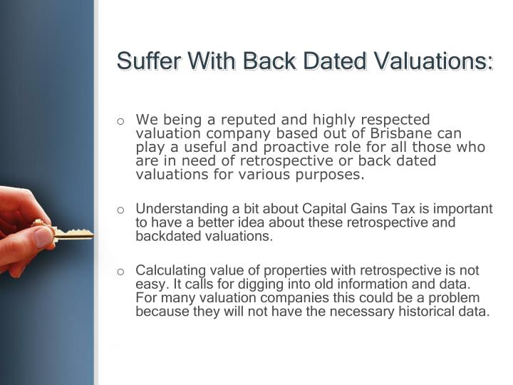 Suffer with back dated valuations