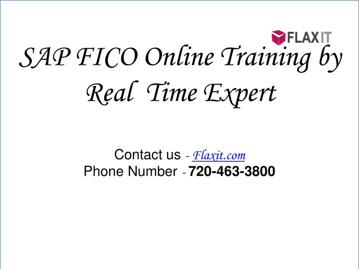 Sap fico online training by real time expert contact us flaxit com phone number 720 463 3800