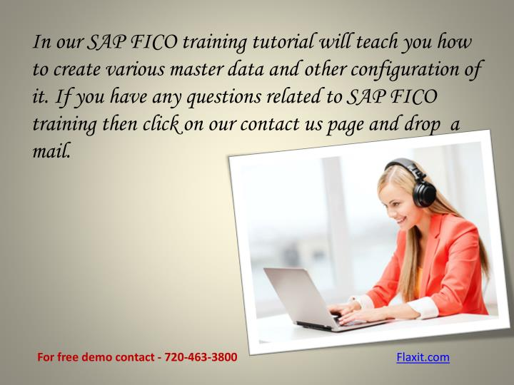 In our SAP FICO training tutorial will teach you how to create various master data and other configuration of it.