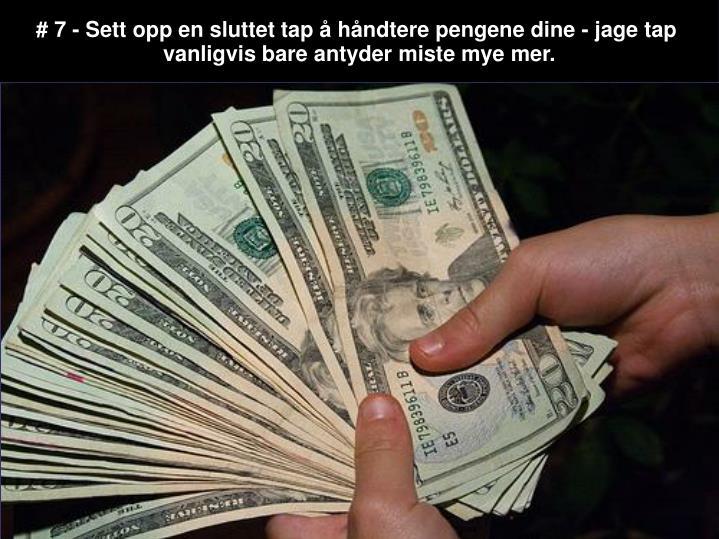 # 7 - Sett opp en sluttet tap å håndtere pengene dine - jage tap