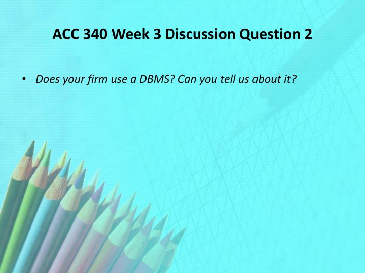 ACC 340 Week 3 Discussion Question 2