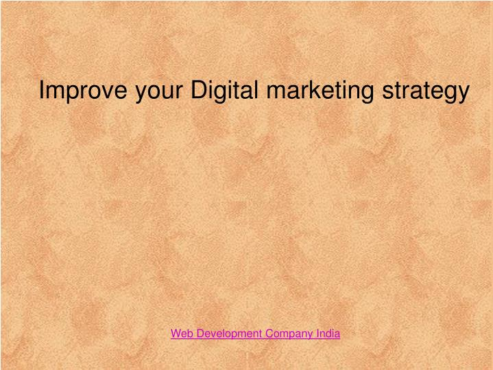 Improve your digital marketing strategy
