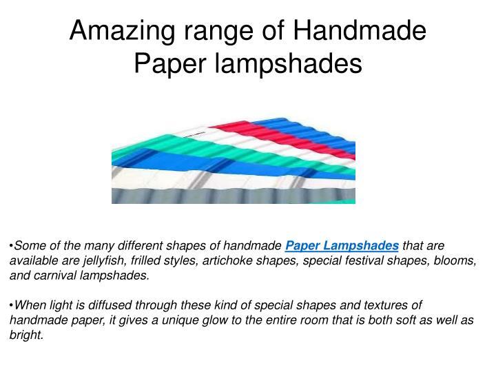 Amazing range of Handmade Paper lampshades
